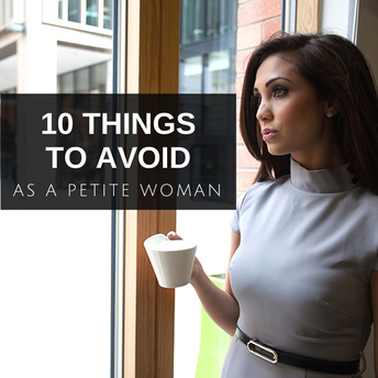 10 Things To Avoid As A Petite Woman
