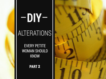 DIY Alterations Every Petite Woman Should Know Part 2