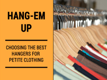 Hang-Em-Up,  Choosing the Best Hangers for Petite Clothing