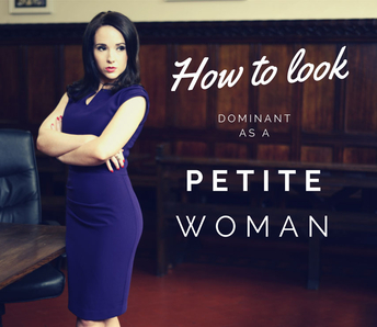 How to look dominant at work as a petite woman