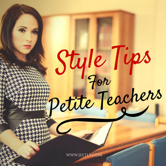 Style tips for Petite Teachers