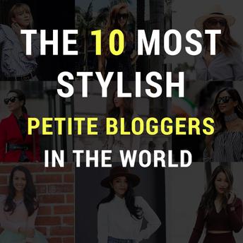 The 10 Most Stylish Petite Bloggers In The World