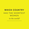 Which country has the shortest women in the world